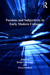 Passions and Subjectivity in Early Modern Culture by Freya Sierhuis