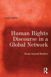 Human Rights Discourse in a Global Network by Lena Khor