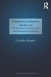 Immigration, Integration and the Law by Clíodhna Murphy