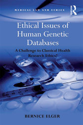 Ethical Issues of Human Genetic Databases by Bernice Elger