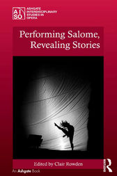 Performing Salome, Revealing Stories by Clair Rowden