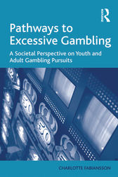 Pathways to Excessive Gambling by Charlotte Fabiansson