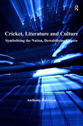 Cricket, Literature and Culture by Anthony Bateman