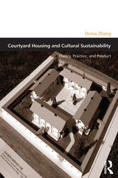 Courtyard Housing and Cultural Sustainability by Donia Zhang