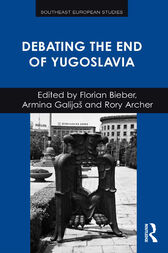 Debating the End of Yugoslavia by Florian Bieber