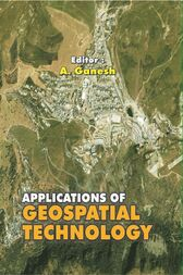 Applications of Geospatial Technology by A. Ganesh