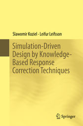 Simulation-Driven Design by Knowledge-Based Response Correction Techniques by Slawomir Koziel