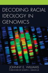 Decoding Racial Ideology in Genomics by Johnny E. Williams