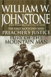 Preacher's Justice/fury Of The Mt Man by William W. Johnstone