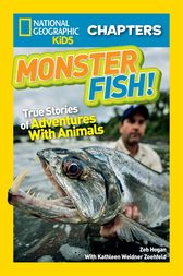National Geographic Kids Chapters: Monster Fish! by Zeb Hogan