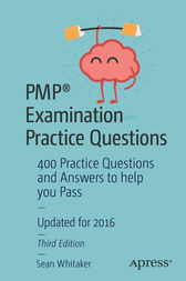 PMP® Examination Practice Questions by Sean Whitaker