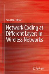 Network Coding at Different Layers in Wireless Networks by Yang Qin