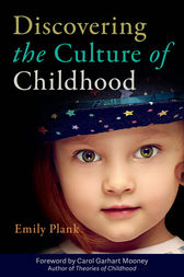 Discovering the Culture of Childhood by Emily Plank