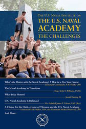 U.S. Naval Institute on the Naval Academy: The Challenges by Thomas J. Cutler