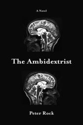 The Ambidextrist by Peter Rock