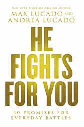 He Fights for You by Max Lucado