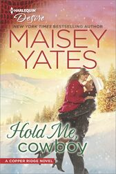 Hold Me, Cowboy by Maisey Yates