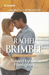 Saved by the Firefighter by Rachel Brimble