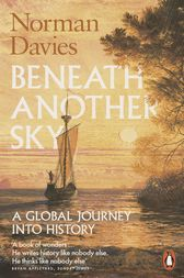 Beneath Another Sky by Norman Davies
