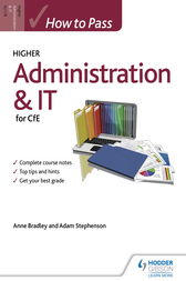 How to Pass Higher Administration and IT by Anne Bradley