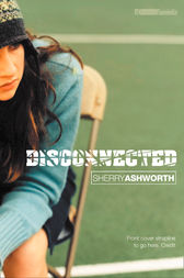 Disconnected by Sherry Ashworth
