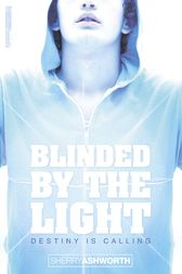 Blinded By The Light by Sherry Ashworth