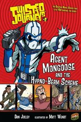 Agent Mongoose and the Hypno-Beam Scheme by Dan Jolley