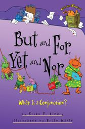 But and For, Yet and Nor by Brian P. Cleary
