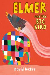 Elmer and the Big Bird by David McKee