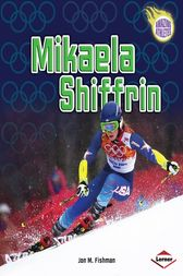 Mikaela Shiffrin by Jon M. Fishman