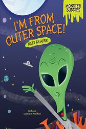 I'm from Outer Space! by Lisa Bullard
