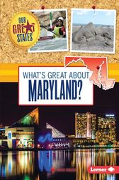 What's Great about Maryland? by Anita Yasuda
