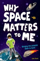 Why Space Matters to Me by Colin Stuart