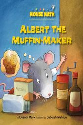 Albert the Muffin-Maker by Eleanor May