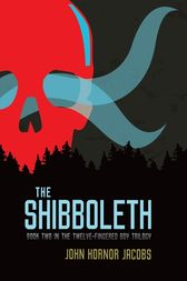 The Shibboleth by John Hornor Jacobs