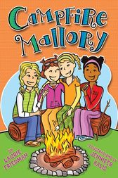 Campfire Mallory by Laurie Friedman