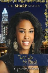 Turn Up for Real by Stephanie Perry Moore