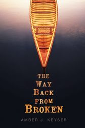 The Way Back from Broken by Amber J. Keyser