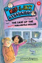 The Case of the Haunted Haunted House (Book 3) by Lewis B. Montgomery