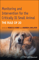 Monitoring and Intervention for the Critically Ill Small Animal by Rebecca Kirby