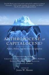 Anthropocene or Capitalocene? by Jason Moore