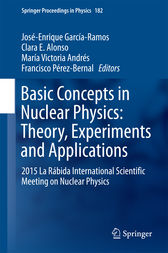 Basic Concepts in Nuclear Physics: Theory, Experiments and Applications by José-Enrique García-Ramos
