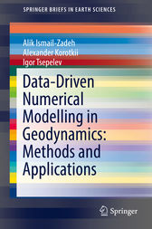 Data-Driven Numerical Modelling in Geodynamics: Methods and Applications by Alik Ismail-Zadeh