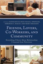 Friends, Lovers, Co-Workers, and Community by Kathleen M. Ryan