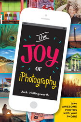 The Joy of iPhotography by Jack Hollingsworth