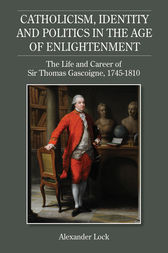 Catholicism, Identity and Politics in the Age of Enlightenment by Alexander Lock