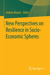 New Perspectives on Resilience in Socio-Economic Spheres by Andrea Maurer