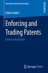 Enforcing and Trading Patents by Fabian Gäßler