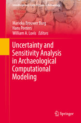Uncertainty and Sensitivity Analysis in Archaeological Computational Modeling by Marieka Brouwer Burg