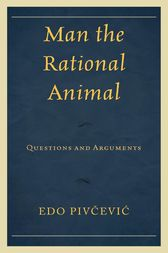 Man the Rational Animal by Edo Pivcevic